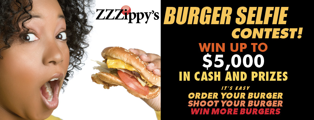 WIN BURGERS & CASH IN THE ZZZIPPY BURGER SELFIE CONTEST