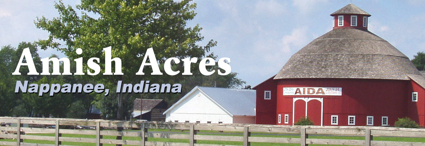 Amish Acres in Nappanee, Indiana is the only Amish Farm listed in the National Register of Historic Places