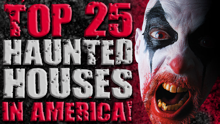 Top 25 Haunted Houses In America!